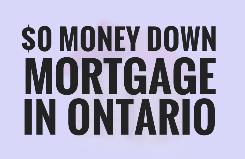 How To Get A No Money Down Mortgage In Ontario